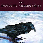 On Potato Mountain – the first mystery in the Chilcotin trilogy